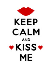 Keep Calm And Kiss Me Poster W...