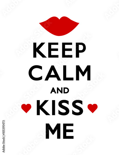 Juliste  Keep Calm and Kiss Me poster with hearts and a kiss, white background