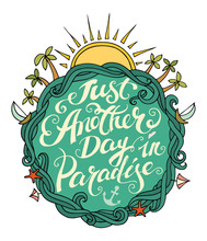 Bright Doodle Typography Summer Poster With Waves, Palms. Cartoon Cute Romntic Card With Lettering Text - Just Another Day In Paradise. Hand Drawn Vector Illustration Isolated On White.