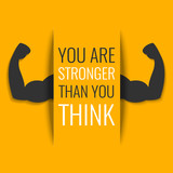 """""""You are stronger than you think"""" inspirational quote on yellow background with biceps muscle symbol. Bodybuilder arms sign. Weightlifting fitness symbol. Perfect for bodybuilding and fitness clubs."""