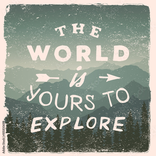 Hand Drawn Wilderness Exploration Quote The World Is Yours To