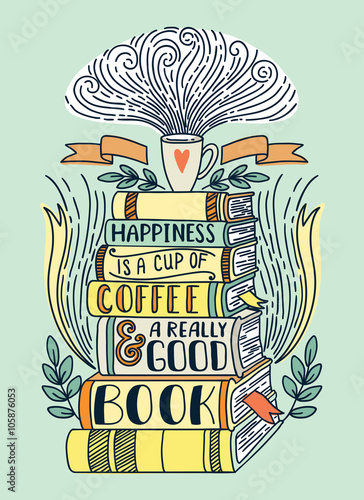 Vászonkép  Happiness is a cup of coffee and really good book