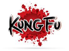 Kung Fu Text On Splash Blood G...