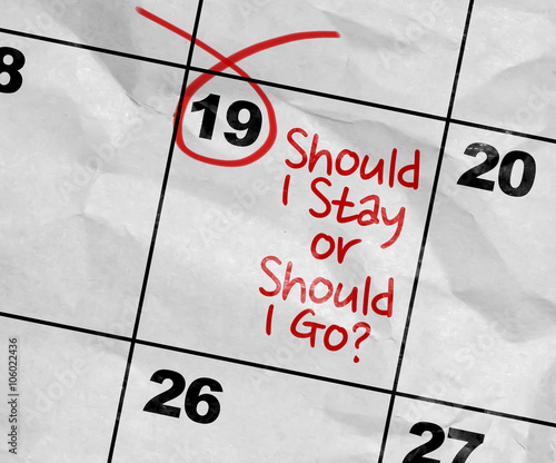Concept image of a Calendar with the text: Should I Stay or Should I Go? Canvas Print