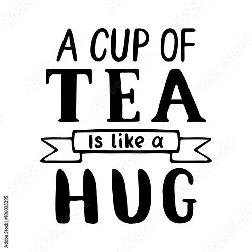 Fotografia, Obraz  Cup of tea is like a hug