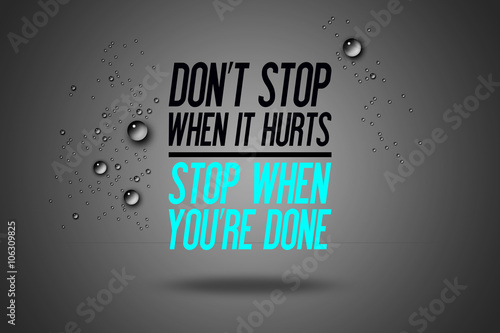 Don't Stop When It Hurts Stop When You're Done Advertisement Amazing Sports Motivational Quotes