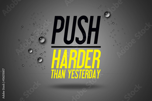Push Harder Than Yesterday - Advertisement Quotes Workout Sports - Motivation - Fitness Center - Motivational Quote - Sport Illustration - Inspirational - Card Calligraphy Art - Typography