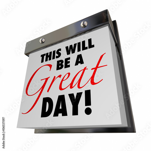 This Will Be a Great Day Today Calendar Date Good Positive Attit Canvas Print