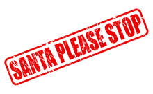 SANTA PLEASE STOP RED STAMP TEXT