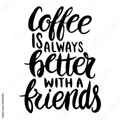 фотография  Coffee is always better with a friends