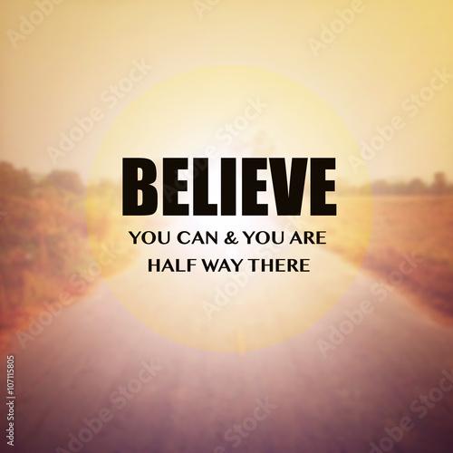 Fotografía  Inspirada motivación de la cita: Crea que usted puede y usted es la mitad