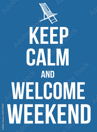 Keep calm and welcome weekend poster Plakát