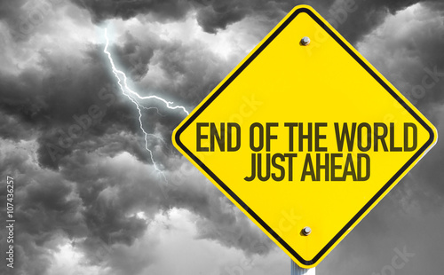 Fototapeta End Of The World - Just Ahead sign with bad day on background