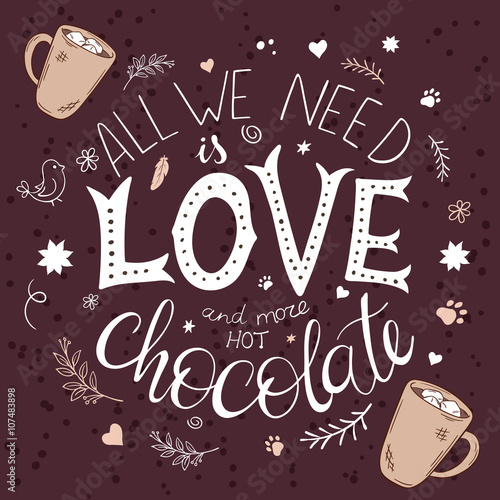 napis-all-we-need-is-love-and-more-hot-chocolate