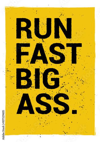 Run Fast Big Ass