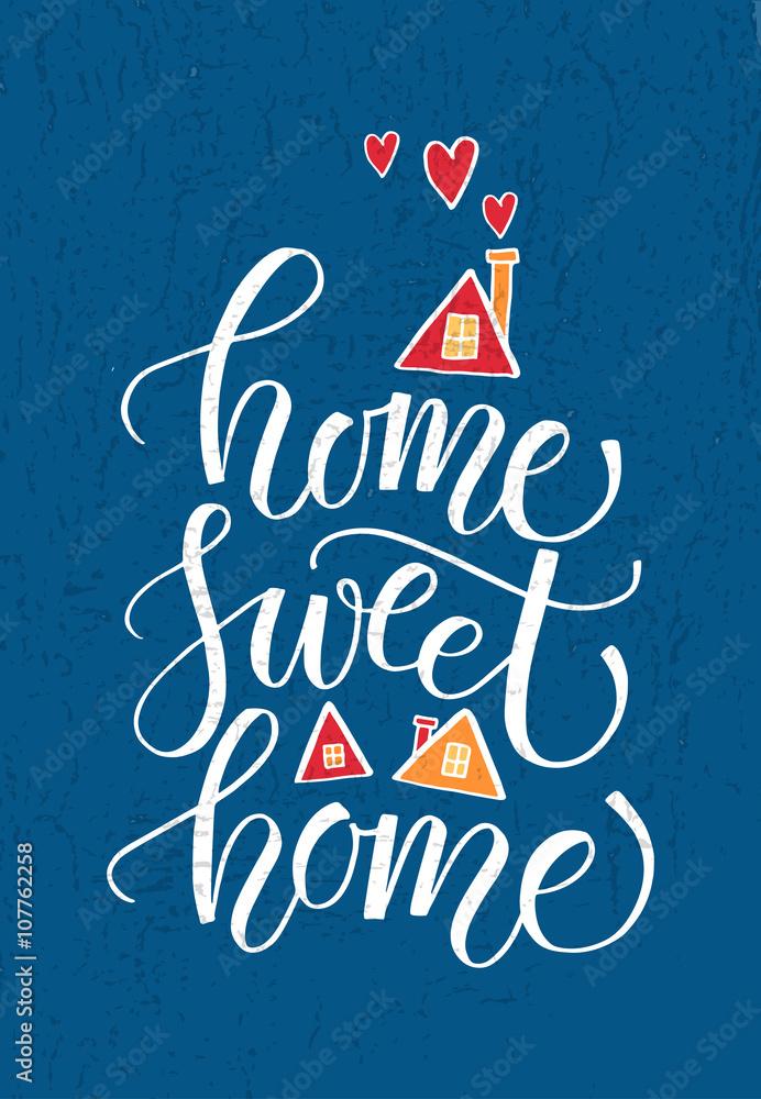 Fotografija Quote Home Sweet Home Na Europosterjisi