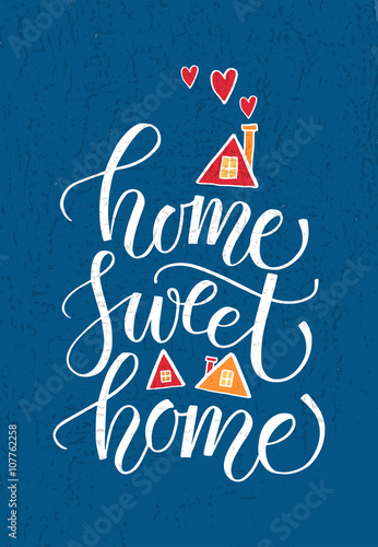 "Photographie  Citation ""Home sweet home"""