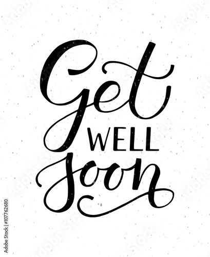 Photo  Hand sketched inspirational quote 'Get well Soon'