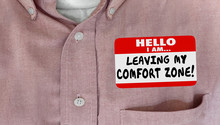 Leaving My Comfort Zone Safe Secure Take Risk Nametag