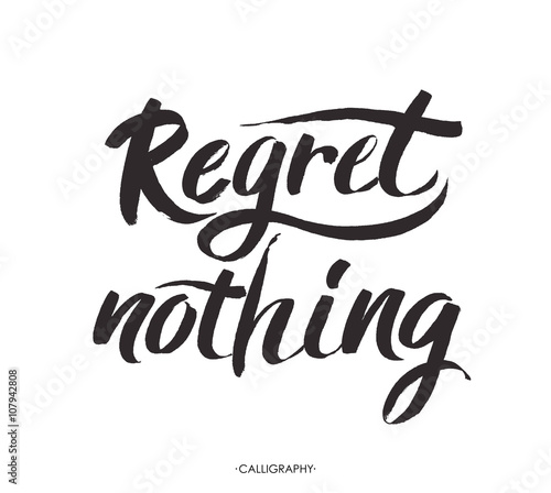 Canvas Print Regret nothing - inspirational quote, typography art