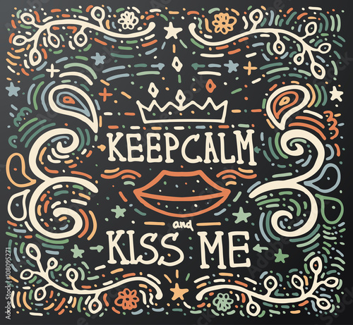 Keep Calm and kiss me. Hand drawn vintage print. Wallpaper Mural