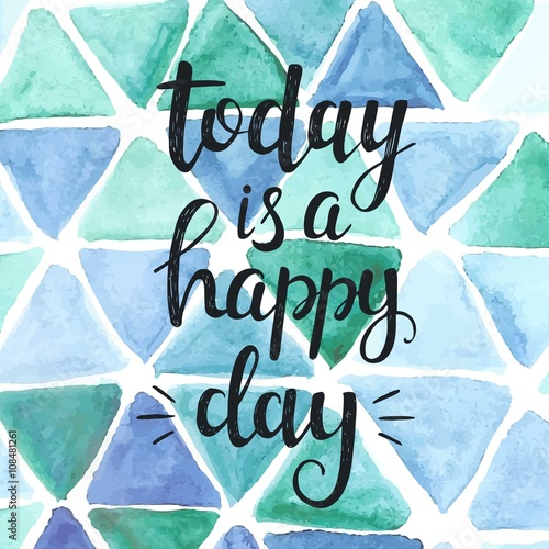 Today is a happy day. Conceptual handwritten phrase. Poster