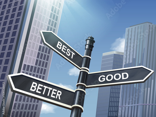 Fotografía  3d road sign saying best and good and better