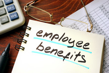 Employee Benefits Written On A Notepad. Business Concept.