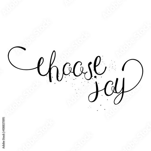 Choose Joy Hand Drawn Card And Lettering Calligraphy Motivational