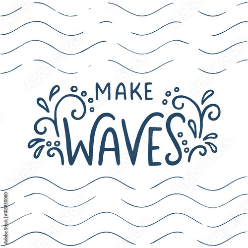 Платно  Make waves lettering