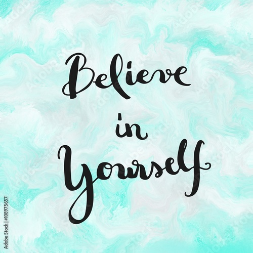 Believe in yourself inspirational message on blue and white painted background Poster