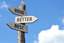 Good, Better, Best Signpost