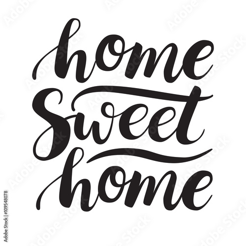 Photo  Conceptual handwritten phrase Home Sweet Home. Calligraphic quot