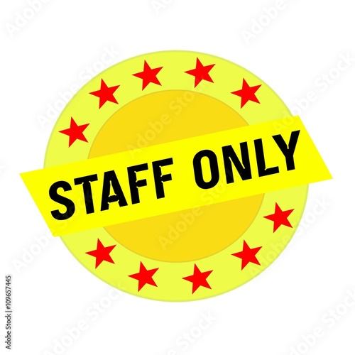 Staff Only Black Wording On Yellow Rectangle And Circle Yellow Stars