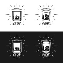 Soup Of The Day. Whiskey Related Typography Vector Illustration.