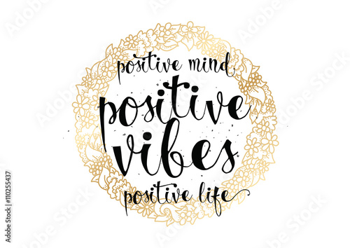 Photo  Positive mind vibes life inscription