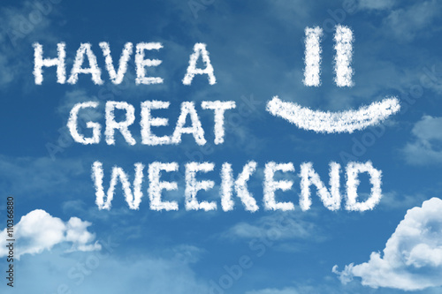Cuadros en Lienzo Have a Great Weekend cloud word with a blue sky