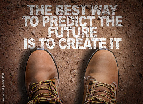 Photo  Top View of Boot on the trail with the text: The Best Way to Predict Your Future