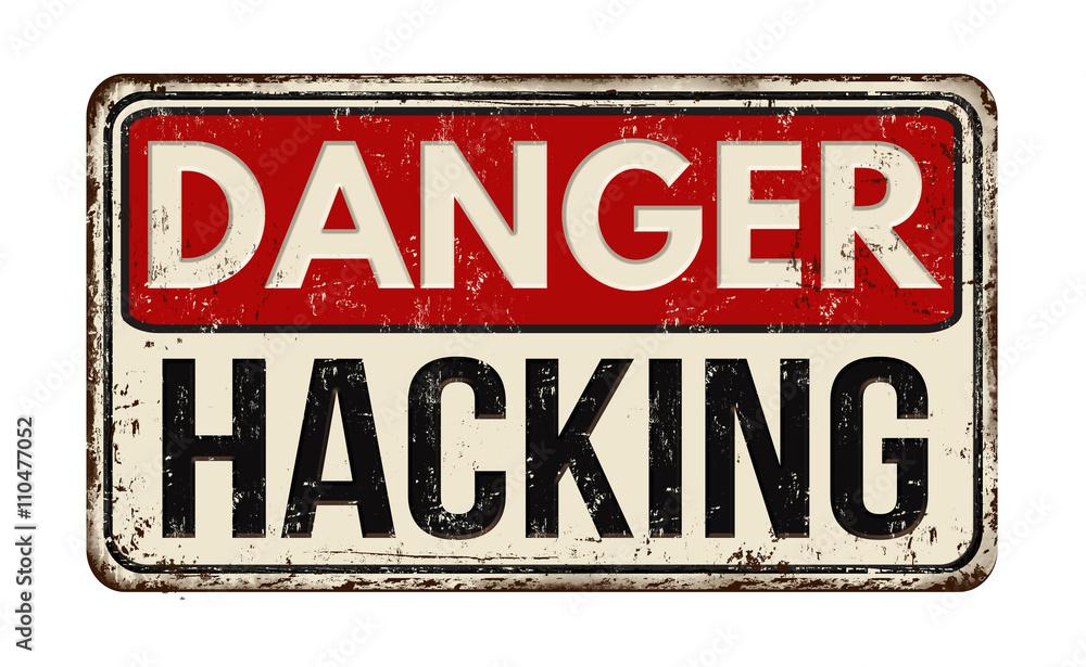 Fototapeta Danger hacking rusty metal sign