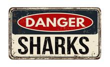 Danger Sharks Rusty Metal Sign