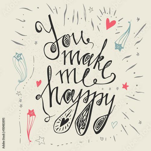 Hand Drawn Typography Posteryou Make Me Happy Inspirational And