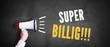 "Megafon vor Kreidetafel mit Slogan ""Super Billig!!!"""