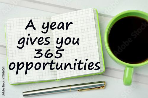 Fényképezés  Text A year gives you 365 opportunities on notebook