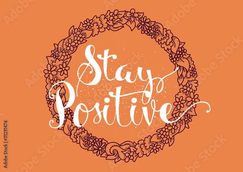 Photo  Stay positive inscription