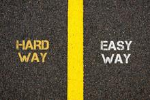 Antonym Concept Of HARD WAY Versus EASY WAY