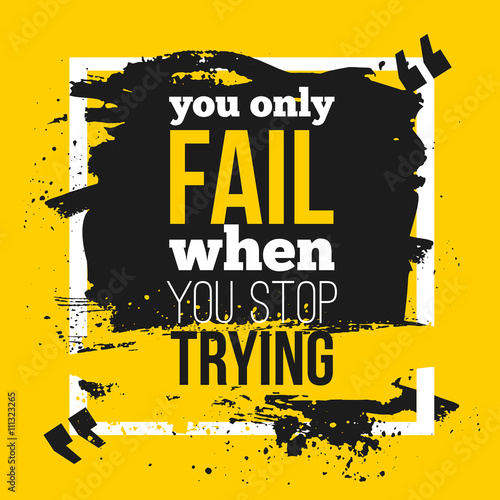 Obraz na plátně  Poster You only fail when you stop trying