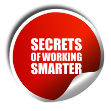 Secrects Of Working Smarter, 3...