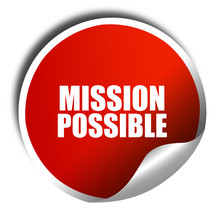 Mission Possible, 3D Rendering, Red Sticker With White Text