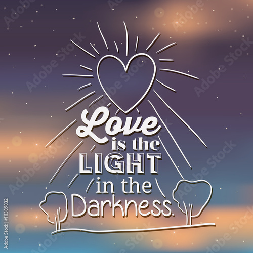 napis-love-is-the-light-in-the-darkness