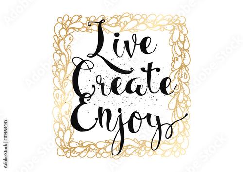 Obraz na plátně  Žít vytvářet užívat nápis